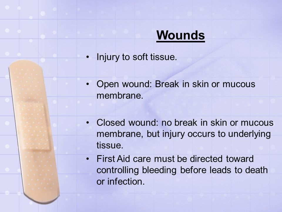 Wounds Injury to soft tissue.
